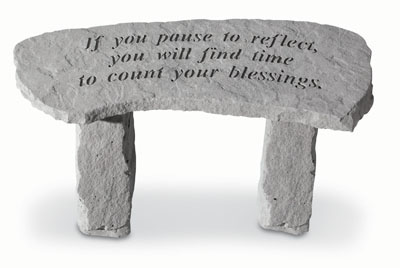 Garden Bench - If You Pause To Reflect