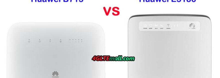 Huawei E5186 VS Huawei B715 LTE-A Router – 5G Gadgets