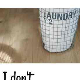 I don't do laundry (and you shouldn't either)