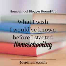 What I wish I would've known before I started Homeschooling // Homeschool Blogger Round-Up