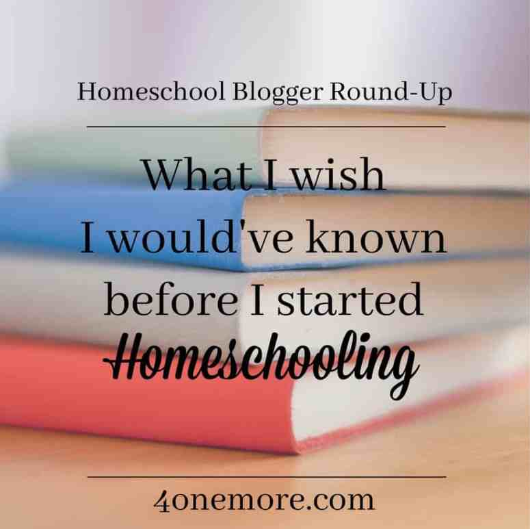 What I wish I would've known before I started Homeschooling 4onemore.com