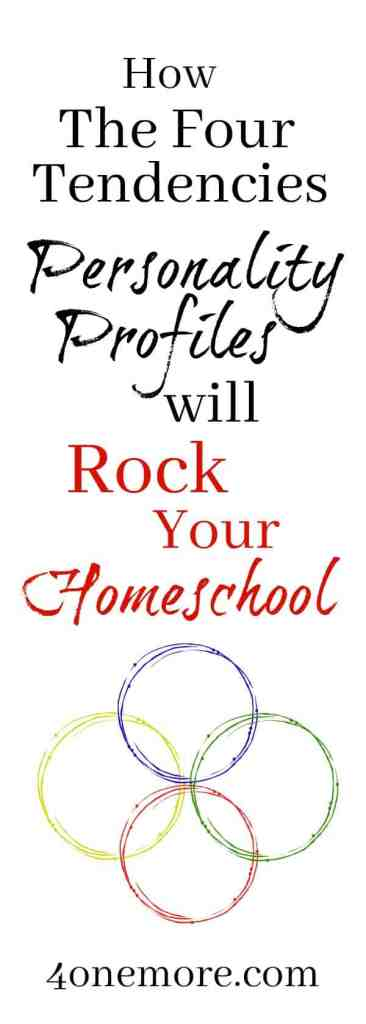 Want to Understand Your Kids? How the Four Tendencies Personality Profiles will Rock Your Homeschool! #FourTendencies @4onemore.com