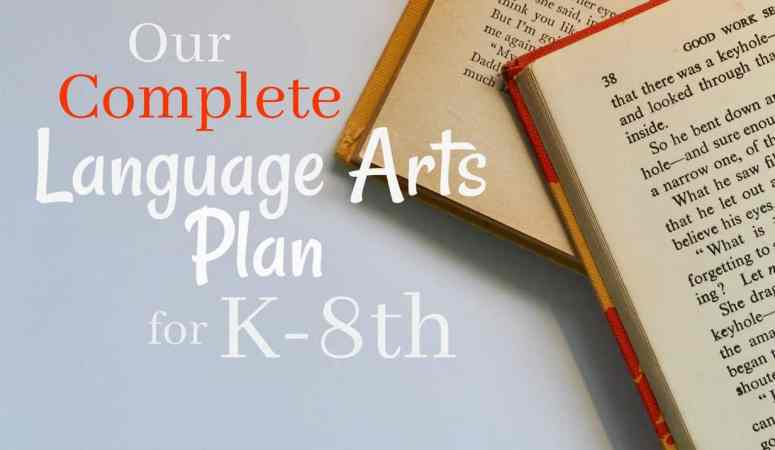 Our Complete Language Arts Plan for K-8th