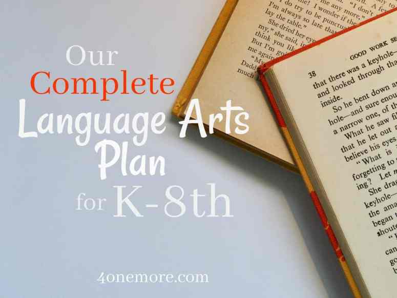 Looking for language arts curriculum suggestions for your homeschool? This is what we've done in K-8th grade @4onemore.com #languagearts #homechoolcurriculum