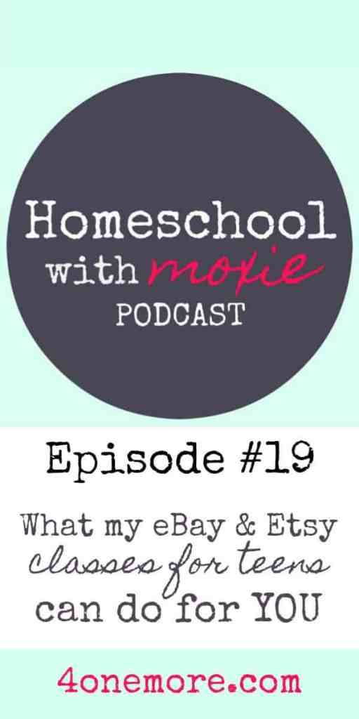 Homeschool With Moxie Podcast 19 Ebay Etsy Courses For Teens