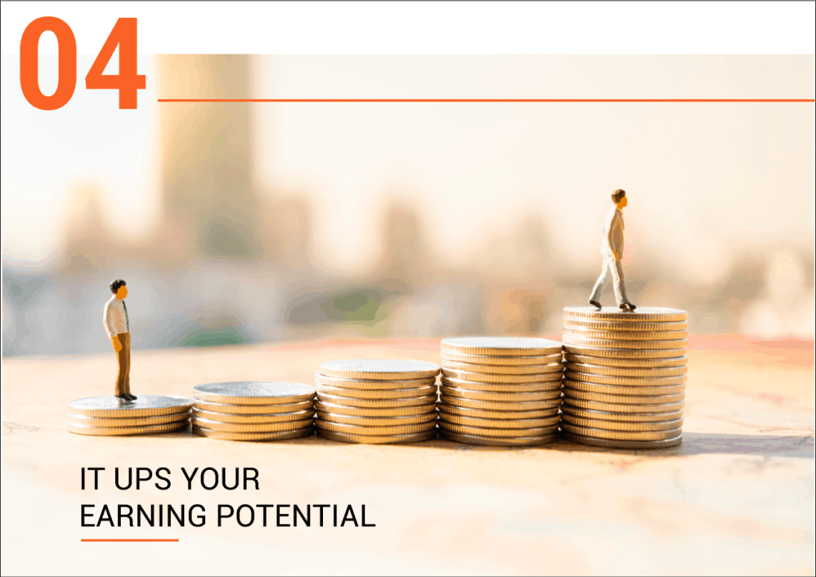 It Ups Your Earning Potential