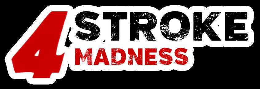 4 Stroke Madness