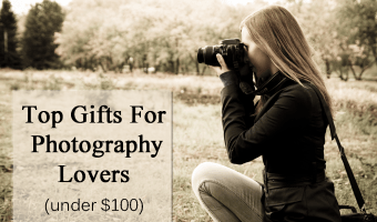 Top Gifts For Photography Lovers Under $100