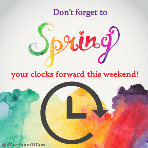 Don't Forget To SPRING forward!!