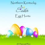 Northern Kentucky Easter Egg Hunts ~ 2017