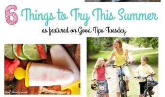 6 Things to Try This Summer From The GTTuesday Link Up