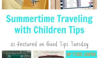 Summertime Traveling With Kids Tips From #GTTuesday