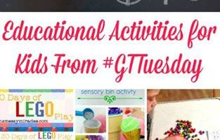 Educational Activities For Kids From #GTTuesday
