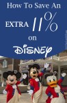 How To Save An EXTRA 11% + On Your Disney Vacation!!