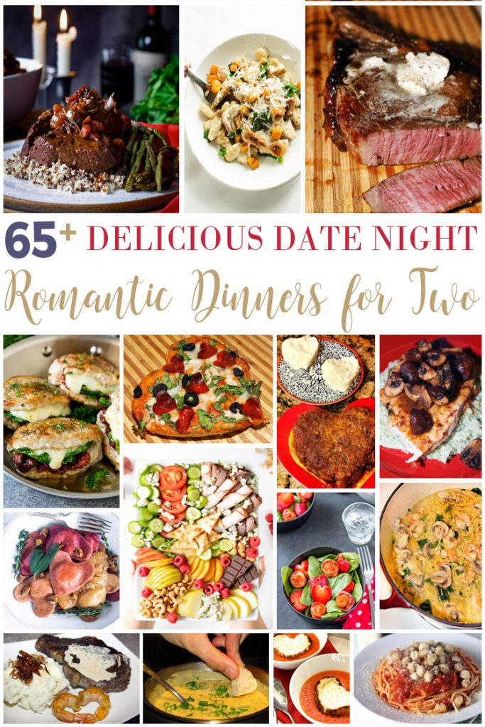 65 Delicious Date Night Romantic Dinners For Two For The Love Of Food