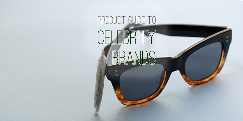 Product Guide: Celebrities Bring Their Brand Power to Marijuana