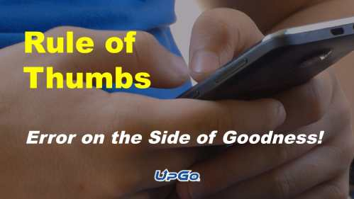 UpGo Rule of Thumbs: Error on the side of goodness