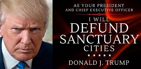 Donald Trump And His War Against Sanctuary Cities