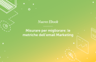 Misurare per migliorare: le metriche dell'Email Marketing