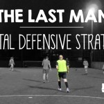 The Last Man – A Vital Defending Strategy