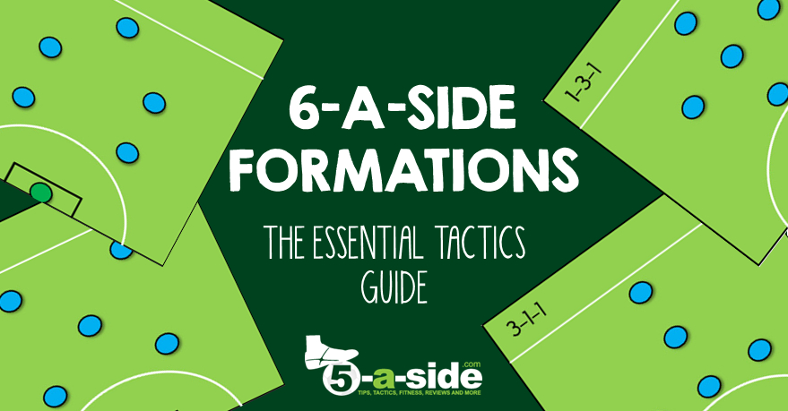 6-a-side Formations - The Essential Tactics | 5-a-side com