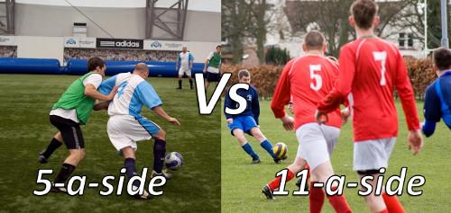 5-a-side vs 11-a-side