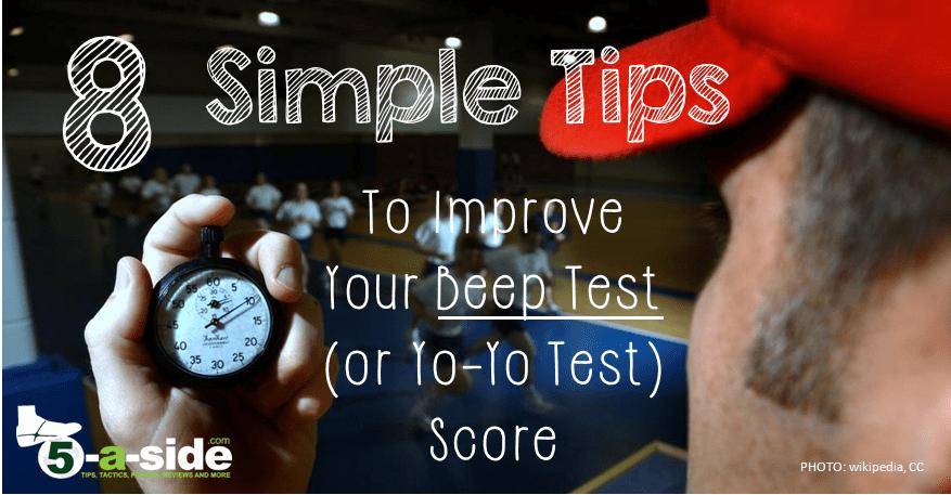 8 Smart Tips To Improve Your Beep Test Yo Yo Test Score 5 A Side Com