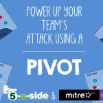 Power-up Your Team's Attack Using a Pivot