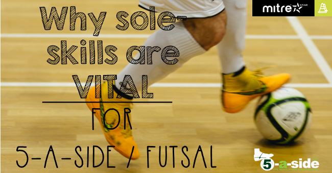 Futsal Skills Sole Skills Technique 5-a-side