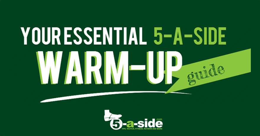Warm Up 5-a-side Football banner. How to warm up