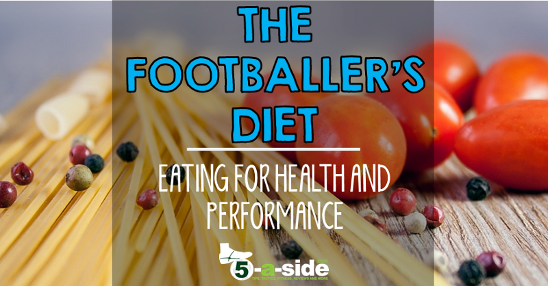 The Footballer's Diet - Eating for Health & Performance Guide