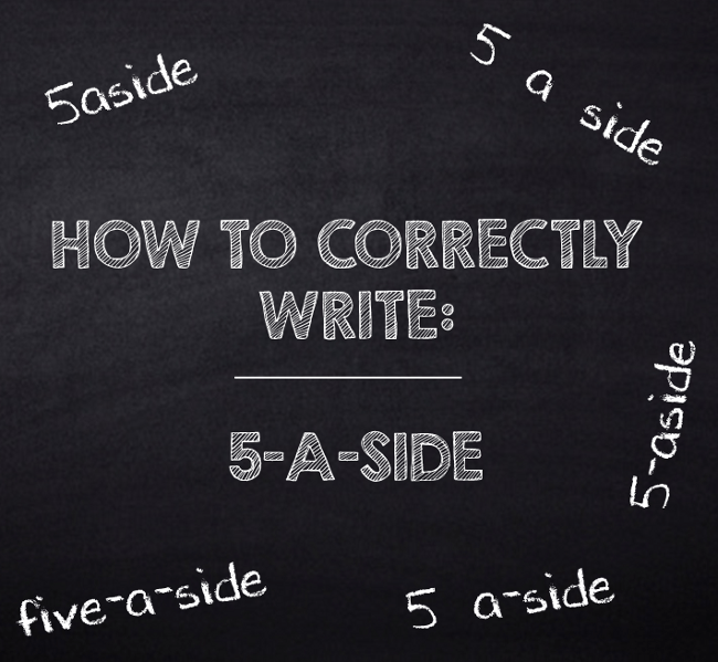 how to correctly write 5-a-side