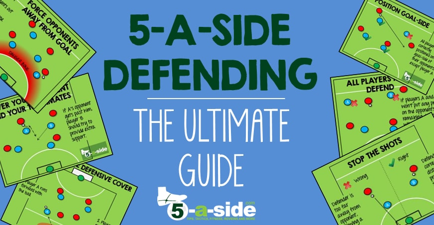 5-A-SIDE defending guide tips strategy