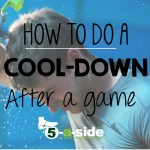 How to do a Warm Down Cool Down after a game