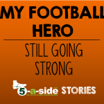 5-a-side stories football hero