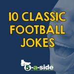 Top 10 Football Jokes