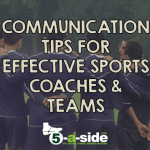 Communication Tips for Effective Sports Coaches and Teams