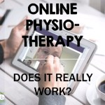 Online Physiotherapy Reviewed – Does it Really Work?