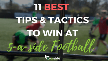 9-a-side Tactics - The Essential Guide | 5-a-side com