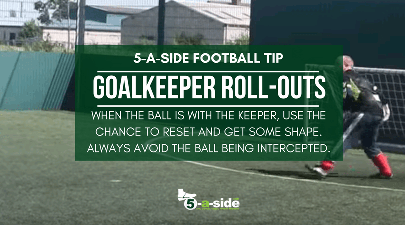 Goalkeeper Roll outs 5-a-side tip