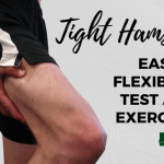 Tight Hamstrings: test & improve your flexibility