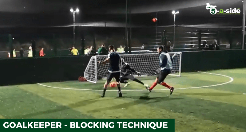 Goalkeeper Blocking technique 5-a-side