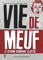 Couverture du livre « Vie de meuf : le sexisme ordinaire illustré »