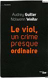 Couverture du livre « Le Viol, un crime presque ordinaire »
