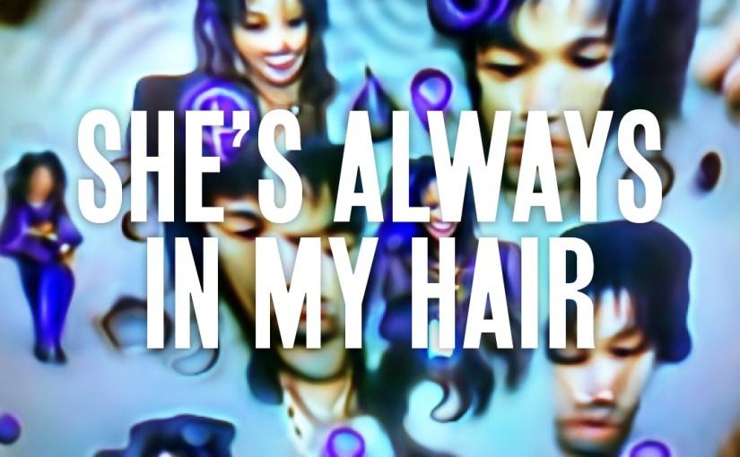 30: She's Always in my Hair