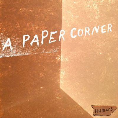 """A Paper Corner's first EP, """"Humans"""""""