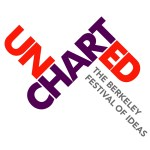Uncharted: The Berkeley Festival Of Ideas {TICKET GIVEAWAY}