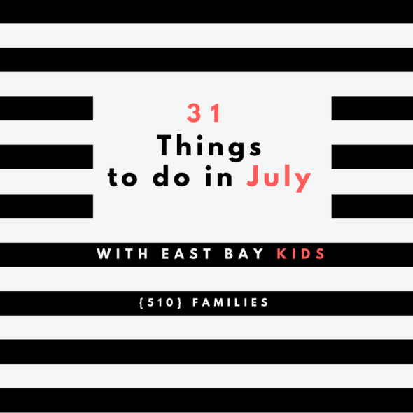 31 things to do with east bay toddlers in July