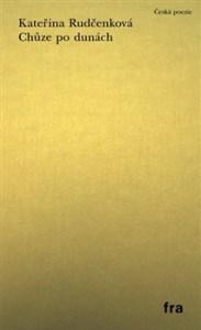Kateřina Rudčenková: Chůze po dunách (obálka knihy)