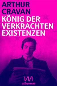 cover-arthur-cravan-koenig-der-verkrachten-existenzen-mikrotext-2016-400px